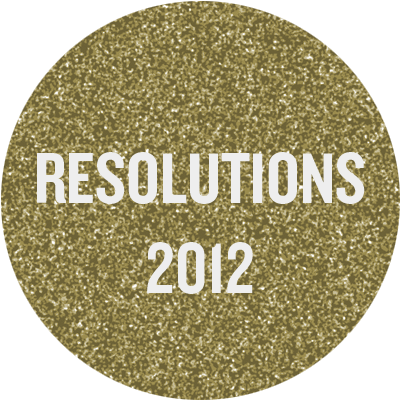 Resolutions for 2012