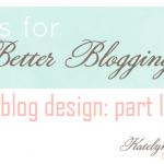 Blog Design: Part I