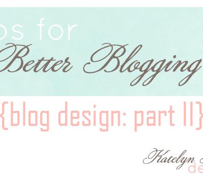 Blog Design: Part II