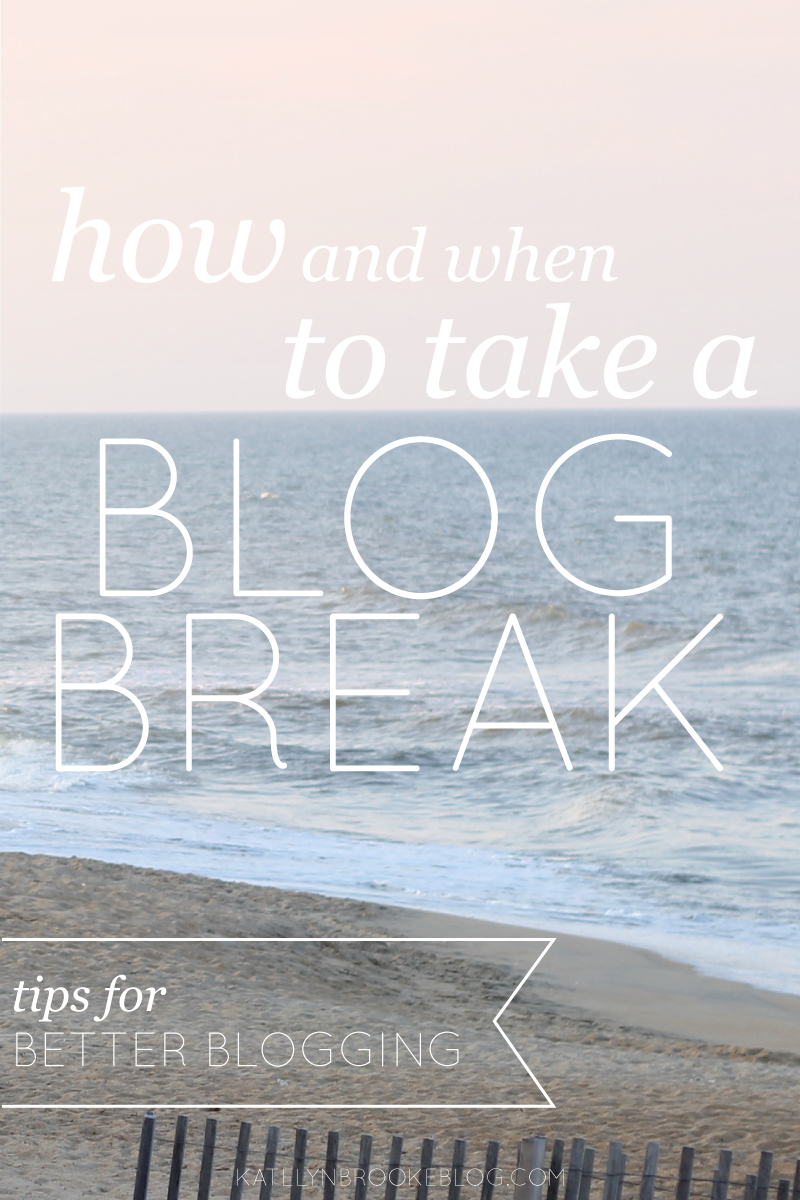 How and when to take a blog break