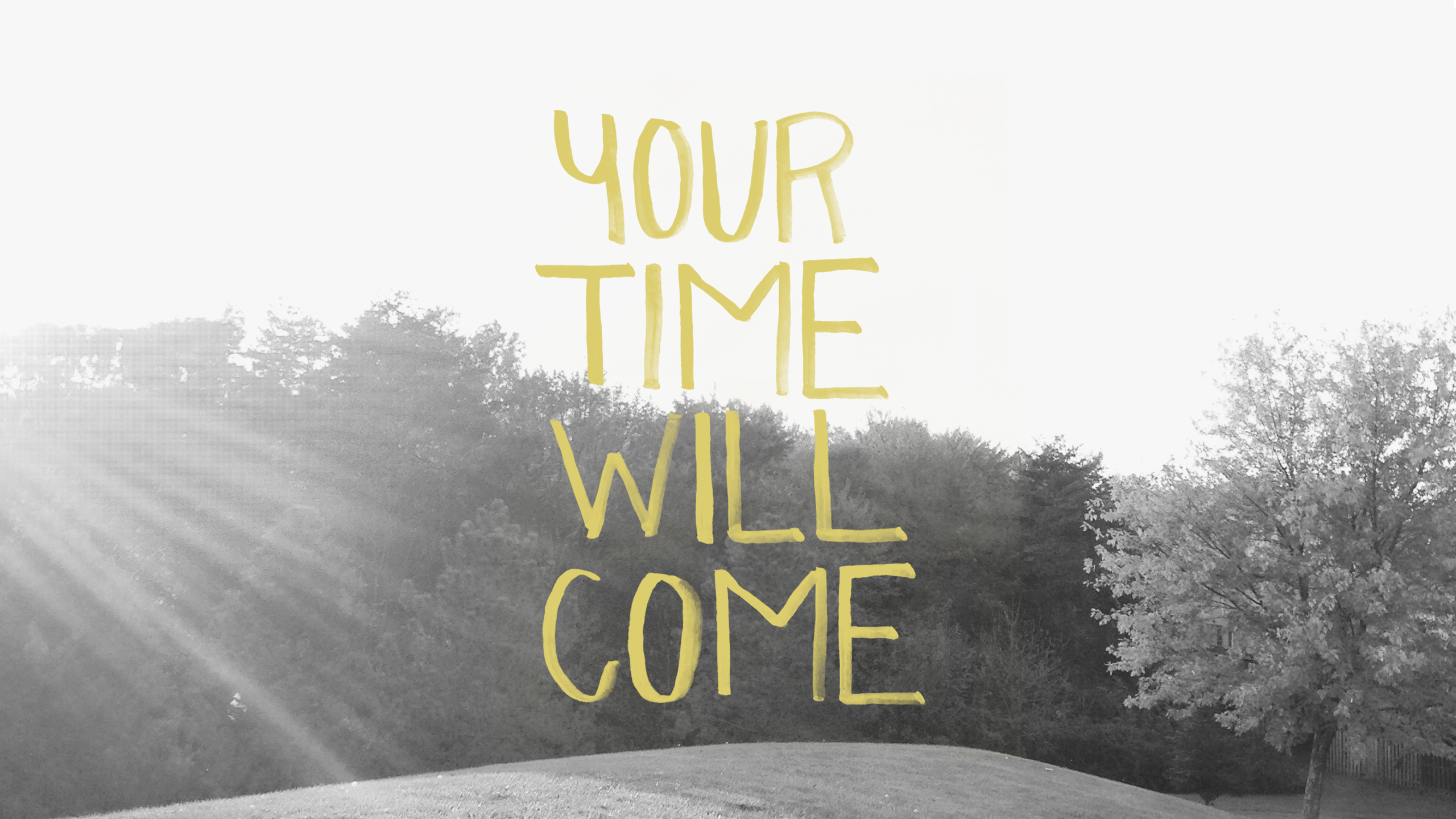 Image result for time will come