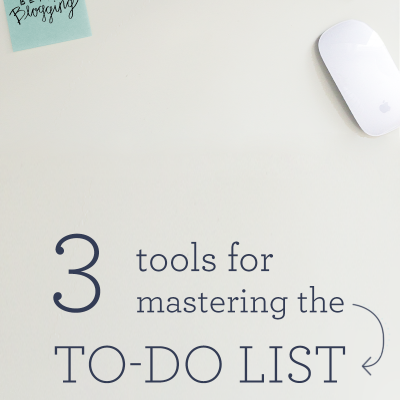 3 Tools for Mastering the To-Do List