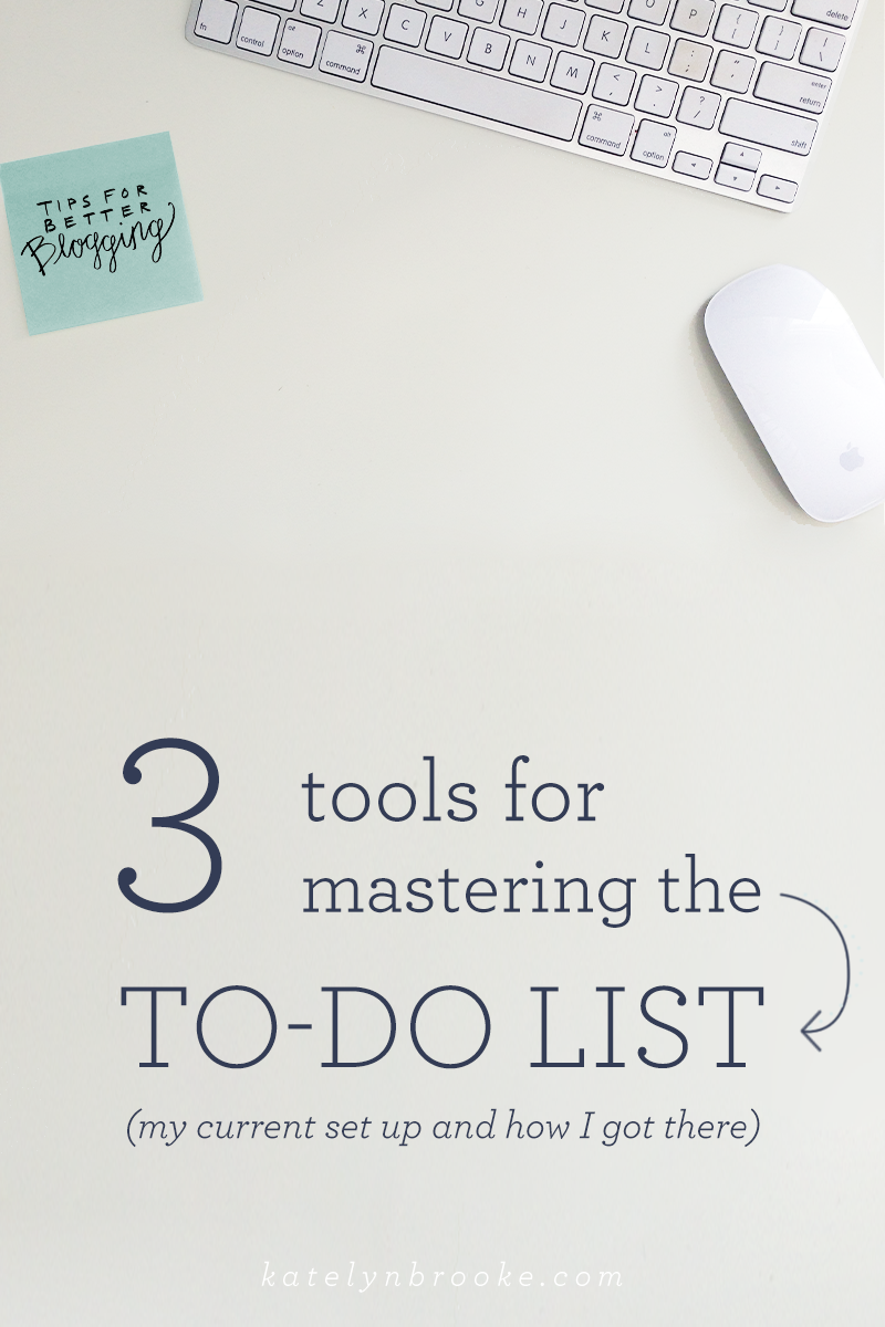 3 tools for mastering the to-do list || katelynbrooke.com