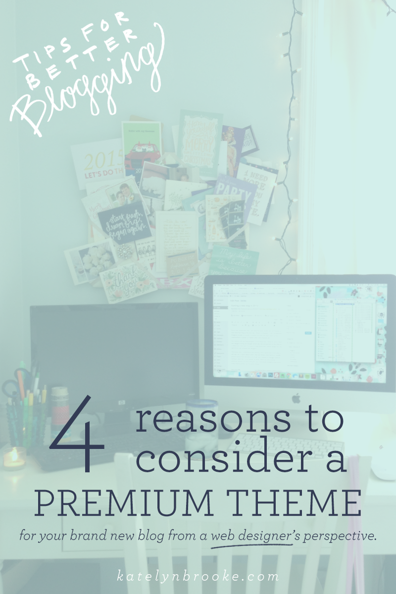 4 reasons to consider a premium WordPress theme for your brand new blog (plus a list of my favorite themes!)|| katelynbrooke.com