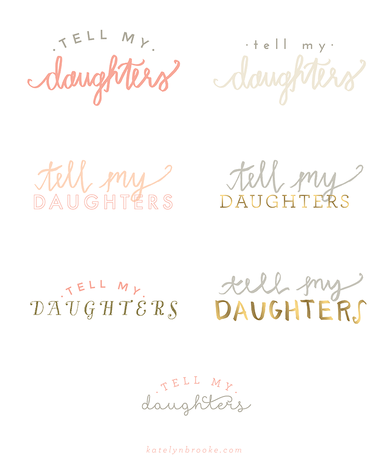 Pink and gold logo concepts for Tell My Daughters, designed by Katelyn Brooke || katelynbrooke.com