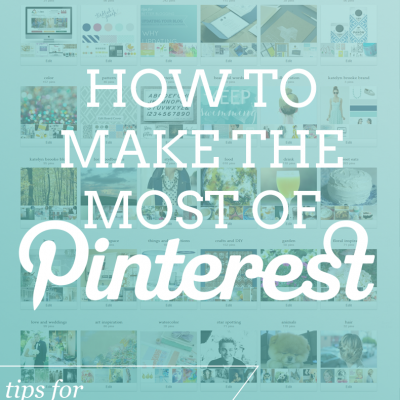 How to Make the Most of Pinterest