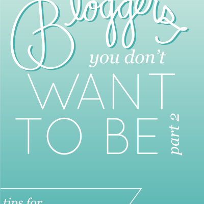 Bloggers You Don't Want to Be, Part 2