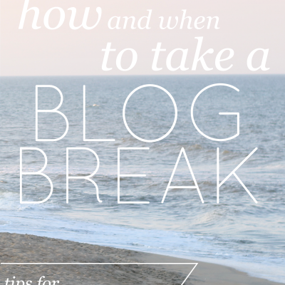 How to Rock Your Blog Break