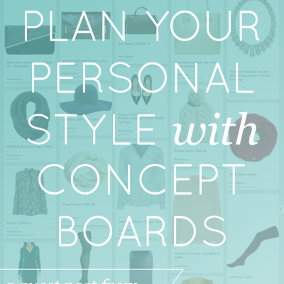 How to Plan Your Personal Style with Concept Boards